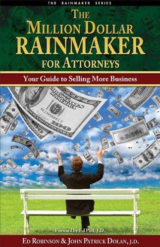 The Million Dollar Rainmaker for Attorneys